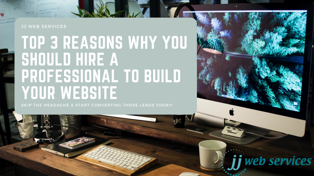JJ Web Services| Hire a Professional to Build Your Website